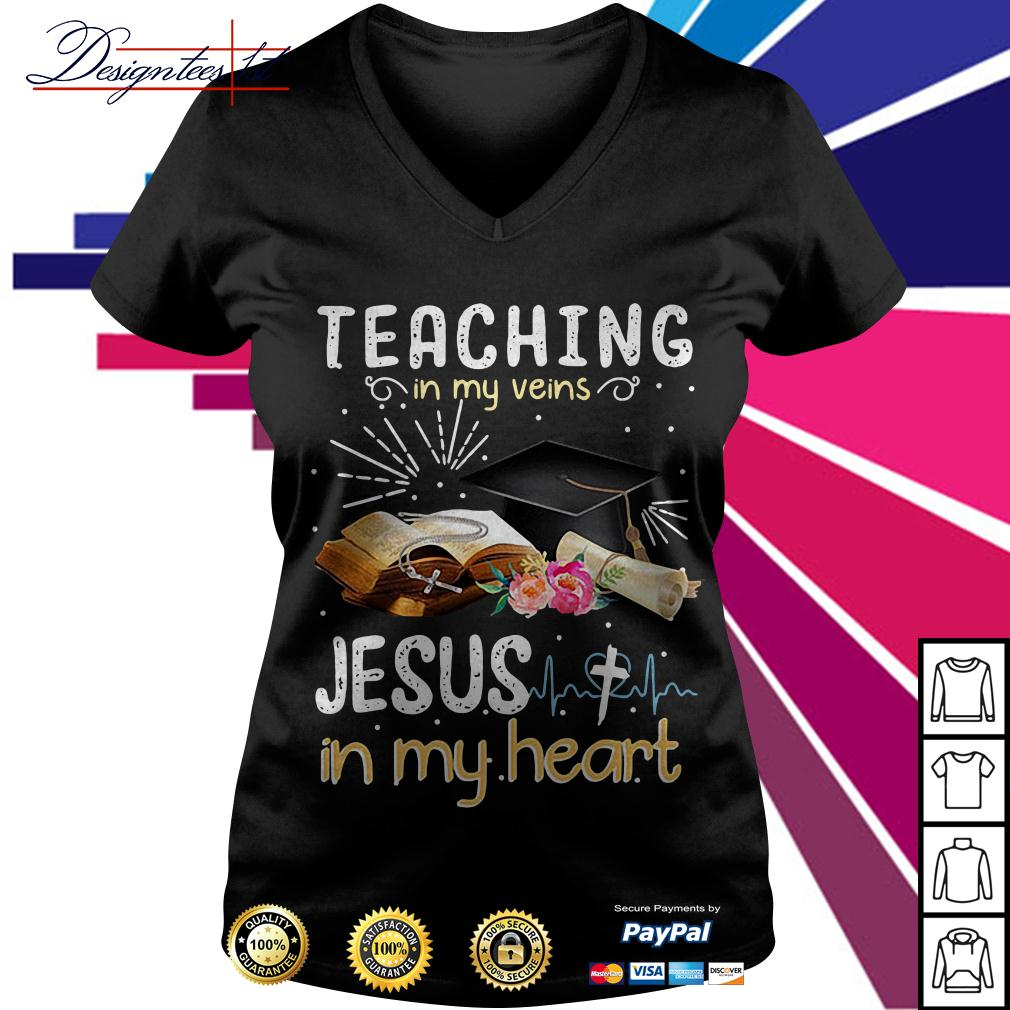 Teaching in my veins Jesus in my heart V-neck T-shirt