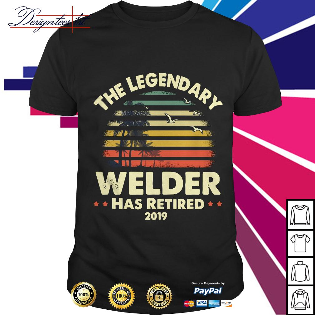 The legendary welder has retired 2019 vintage shirt