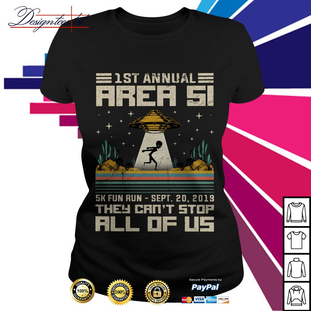 UFO 1st annual Area 51 5k fun run - Sept 20 2019 they can't stop all Ladies Tee