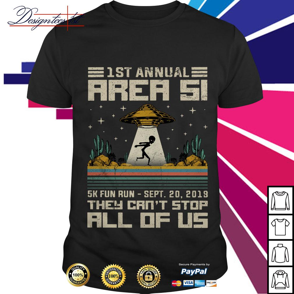 UFO 1st annual Area 51 5k fun run - Sept 20 2019 they can't stop all shirt