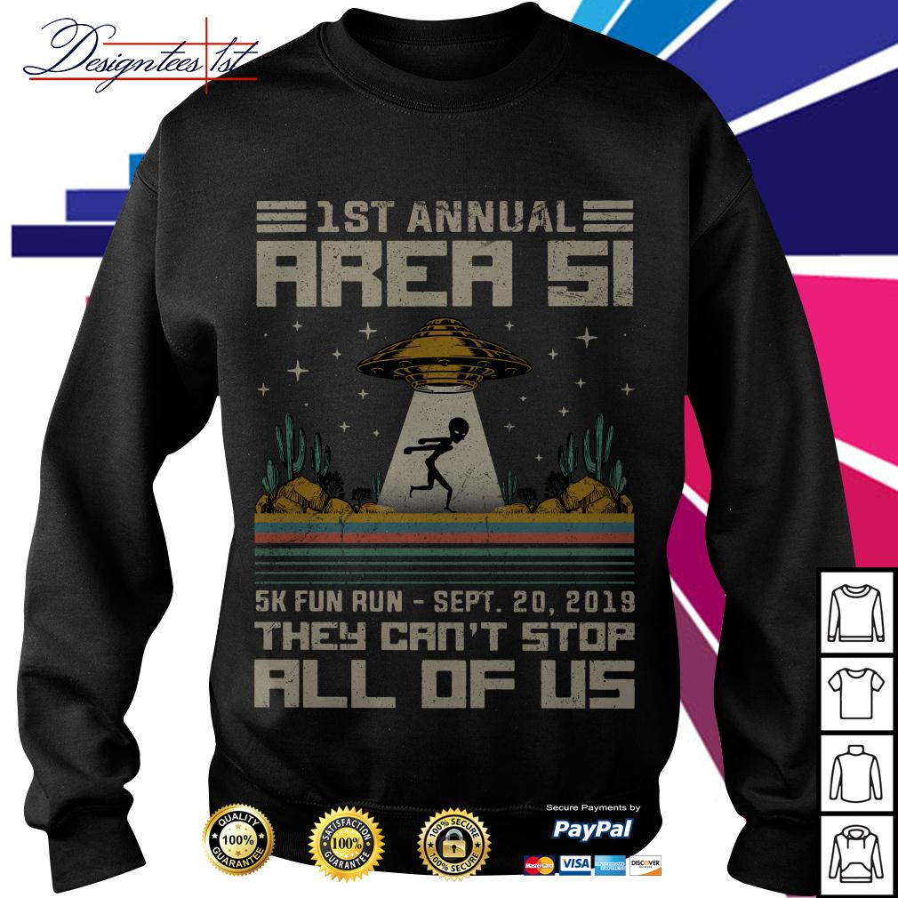 UFO 1st annual Area 51 5k fun run - Sept 20 2019 they can't stop all Sweater