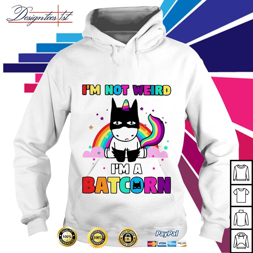 Unicorn rainbow I'm not weird I'm a Batcorn Hoodie