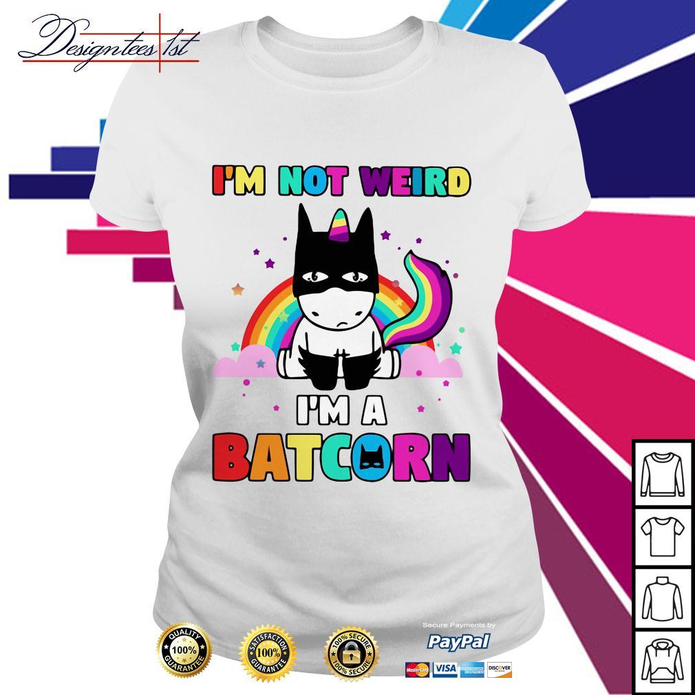 Unicorn rainbow I'm not weird I'm a Batcorn Ladies Tee