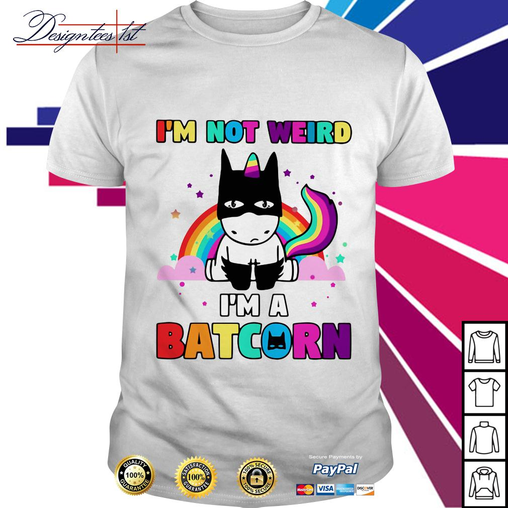 Unicorn rainbow I'm not weird I'm a Batcorn shirt