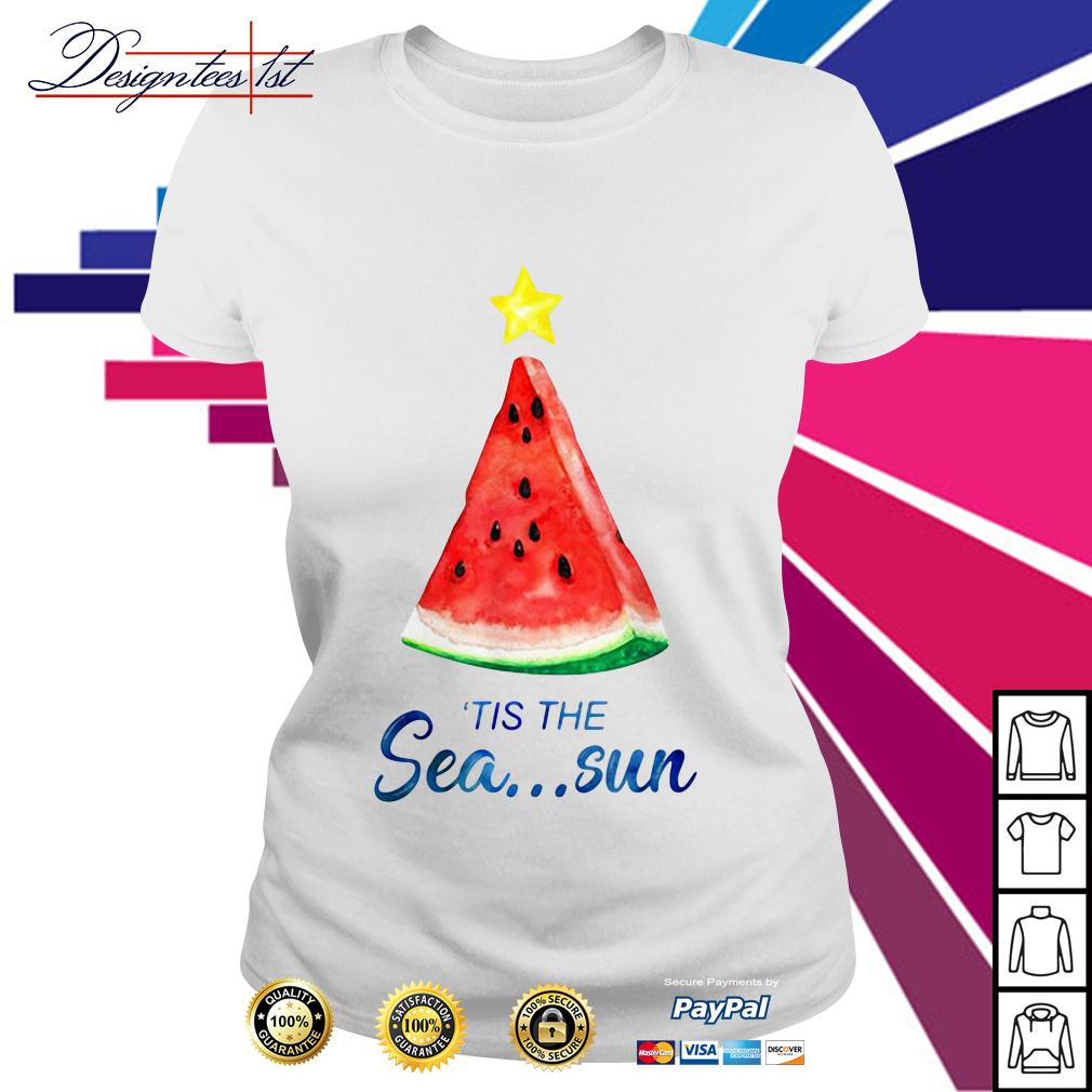 Watermelon 'tis the sea sun Ladies Tee