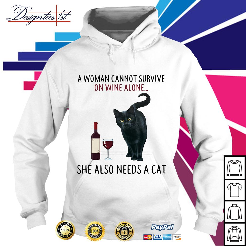 A woman cannot survive on wine alone she also needs a Cat Hoodie