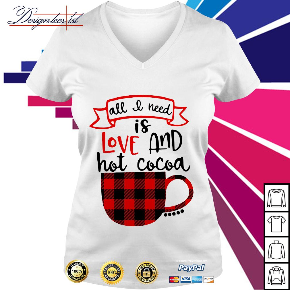 All I need is love and hot Cocoa V-neck T-shirt