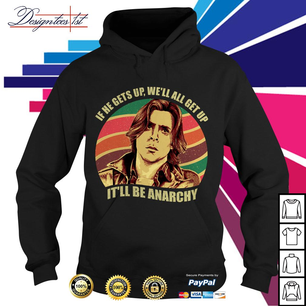 Anarchy Breakfast Club if he gets up we'll all get up it'll be Anarchy vintage Hoodie