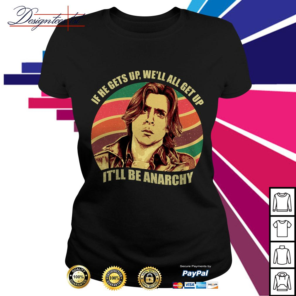 Anarchy Breakfast Club if he gets up we'll all get up it'll be Anarchy vintage Ladies Tee