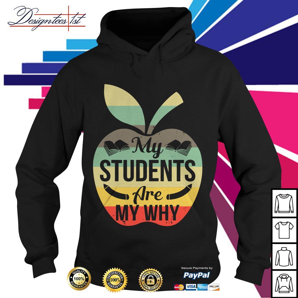 Apple my students are my why vintage Hoodie