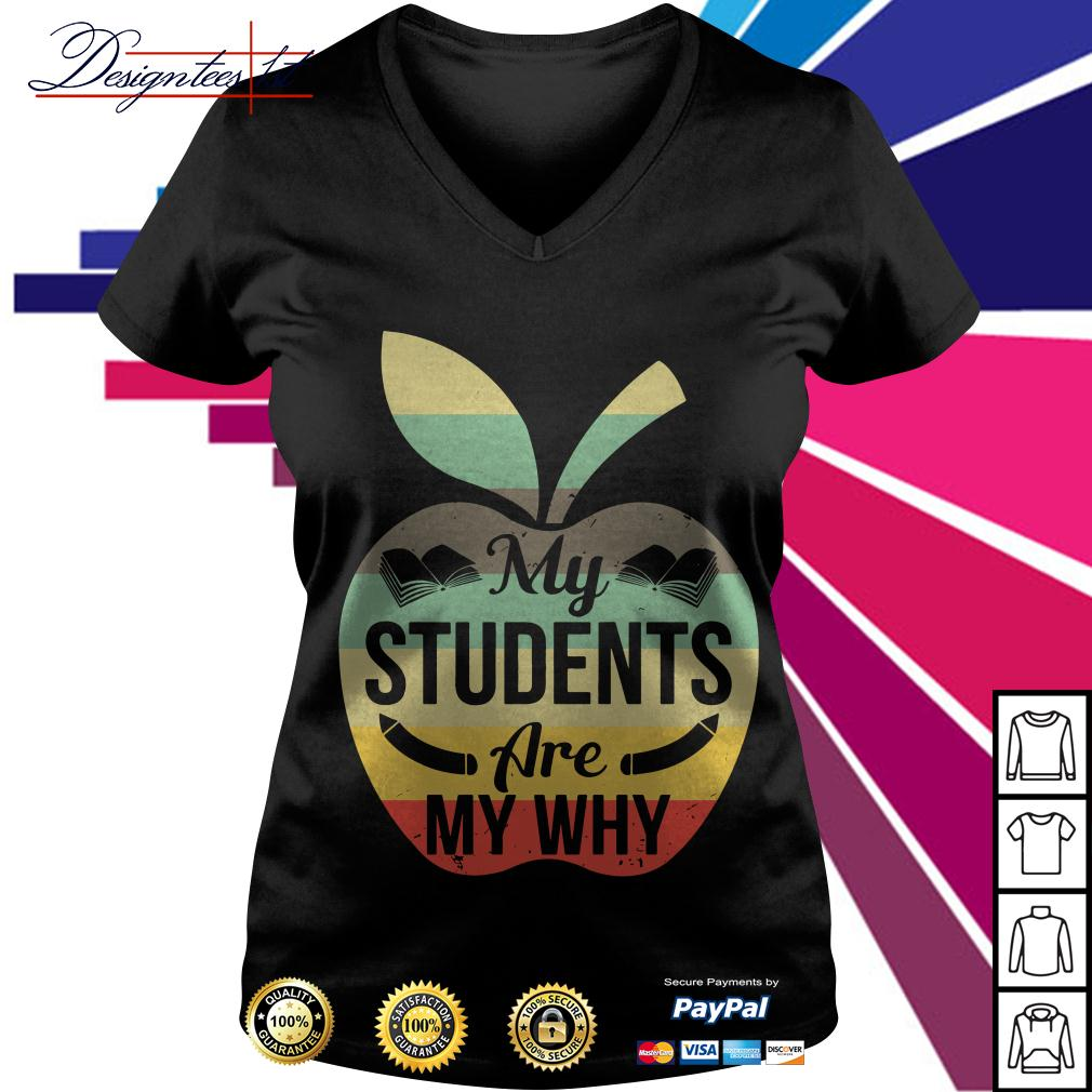 Apple my students are my why vintage V-neck T-shirt