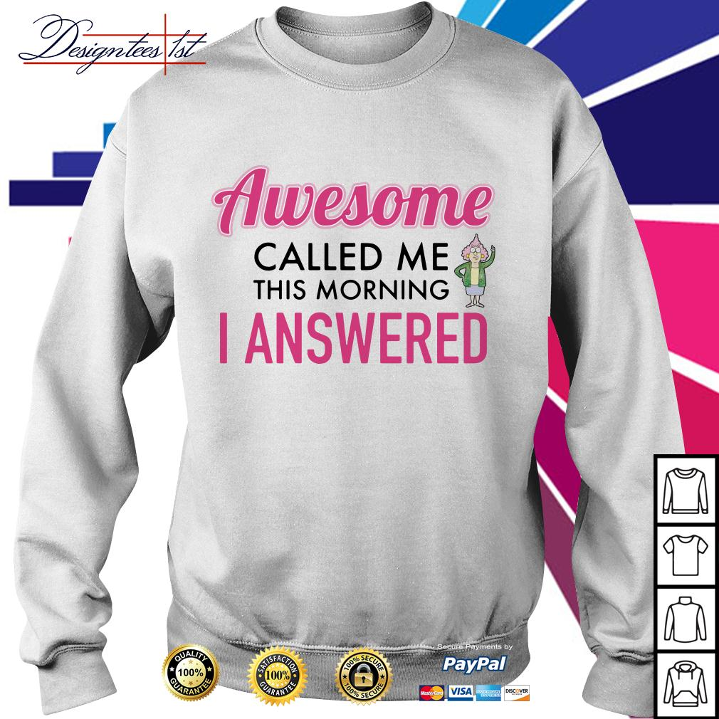Awesome called me this morning I answered Sweater