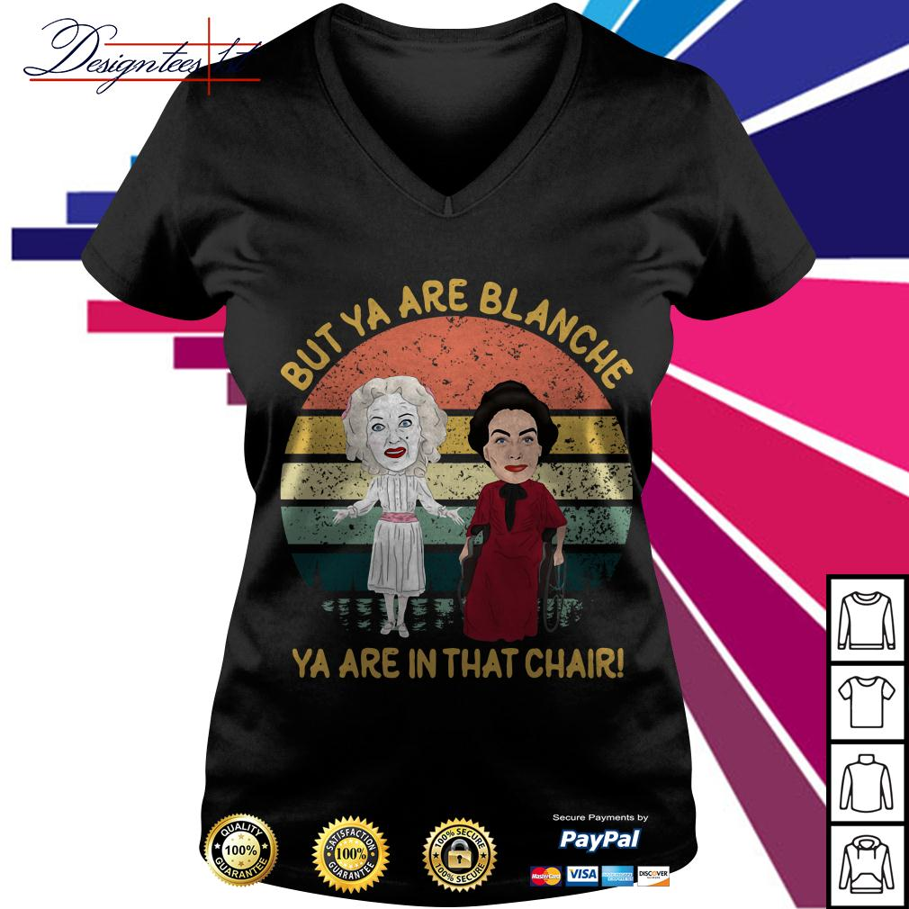 Baby Jane and Joan Crawford but ya are Blanche ya are in that chair vintage V-neck T-shirt