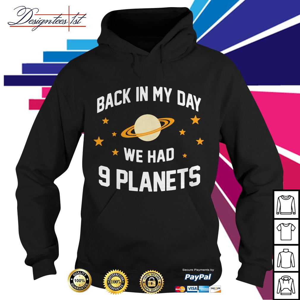Back in my day we had 9 planets Hoodie