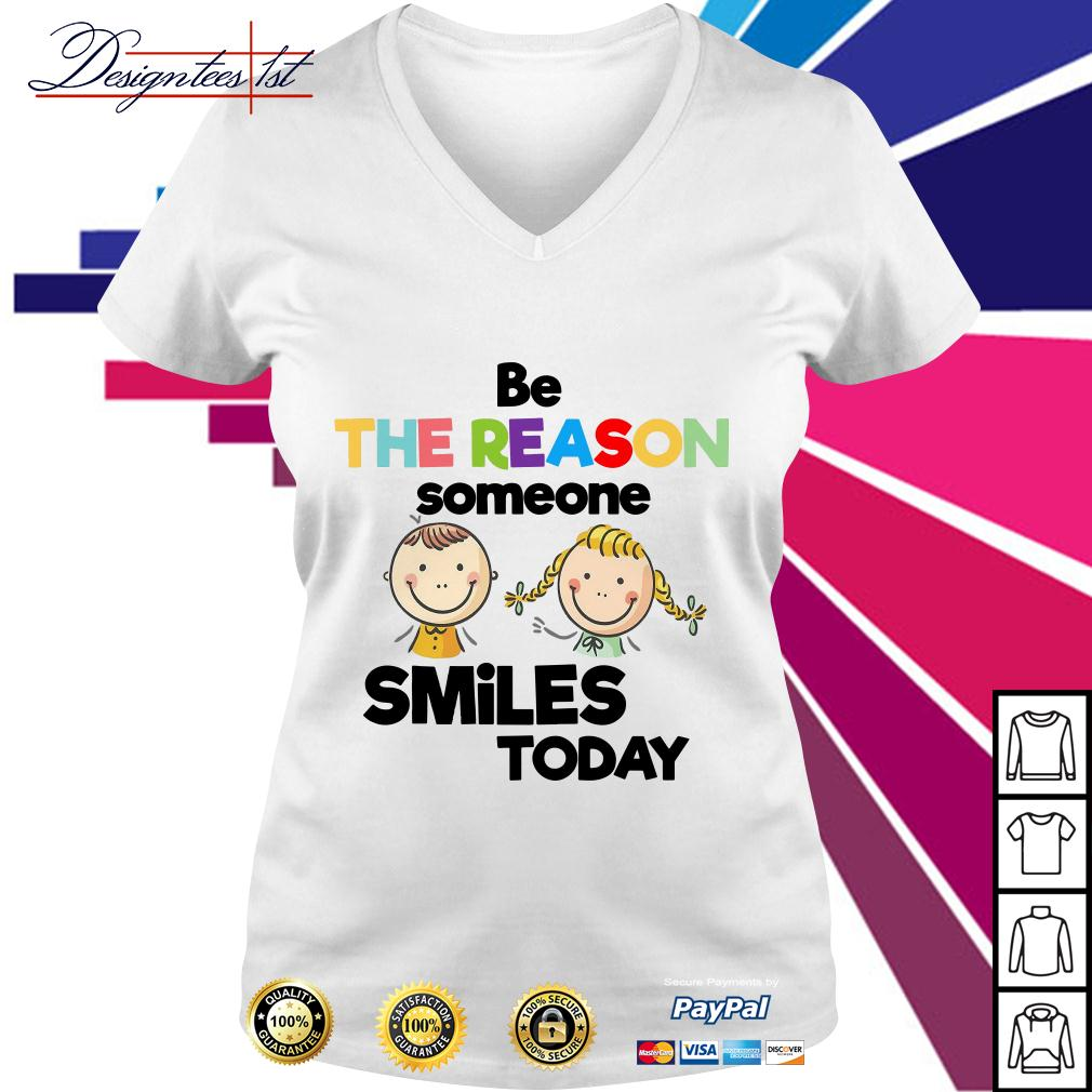 Be the reason someone smiles today V-neck T-shirt