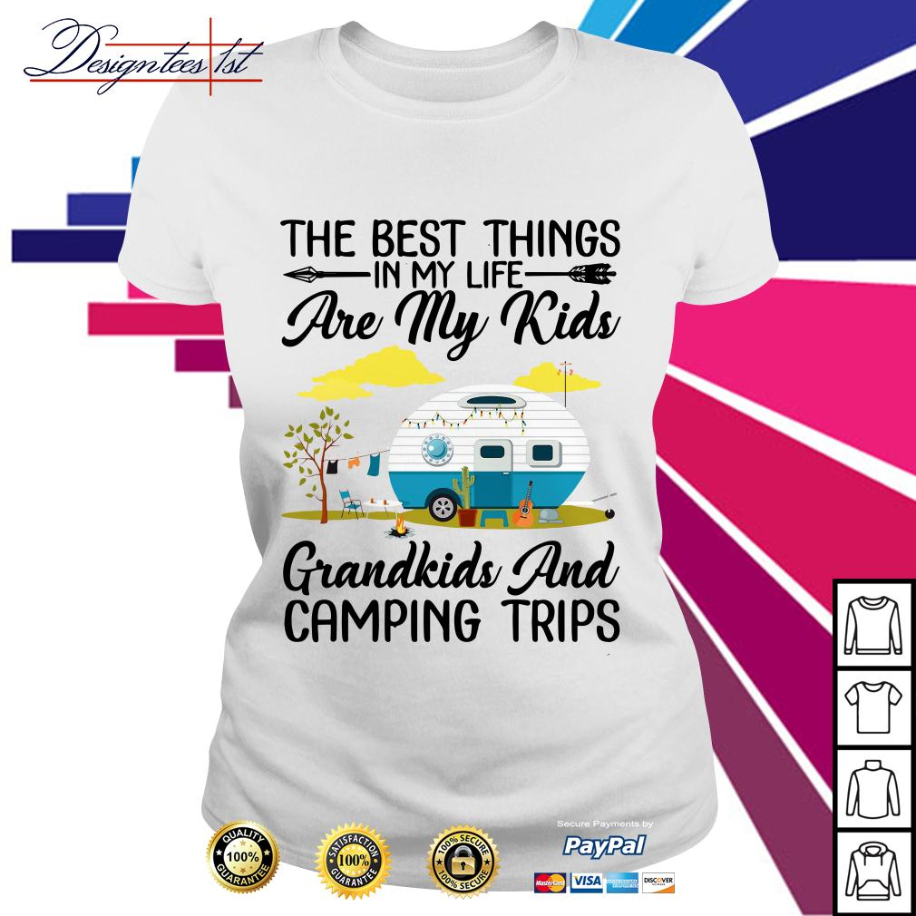 The best things in my life are my kids grandkids and camping trips Ladies Tee