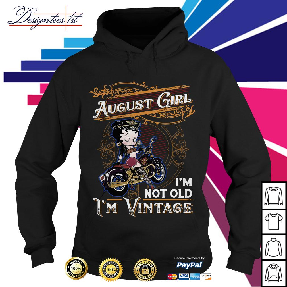 Betty Boop august girl I'm not old I'm vintage Hoodie