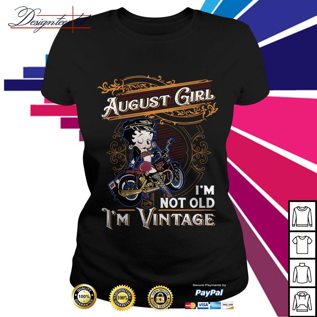 Betty Boop august girl I'm not old I'm vintage Ladies Tee