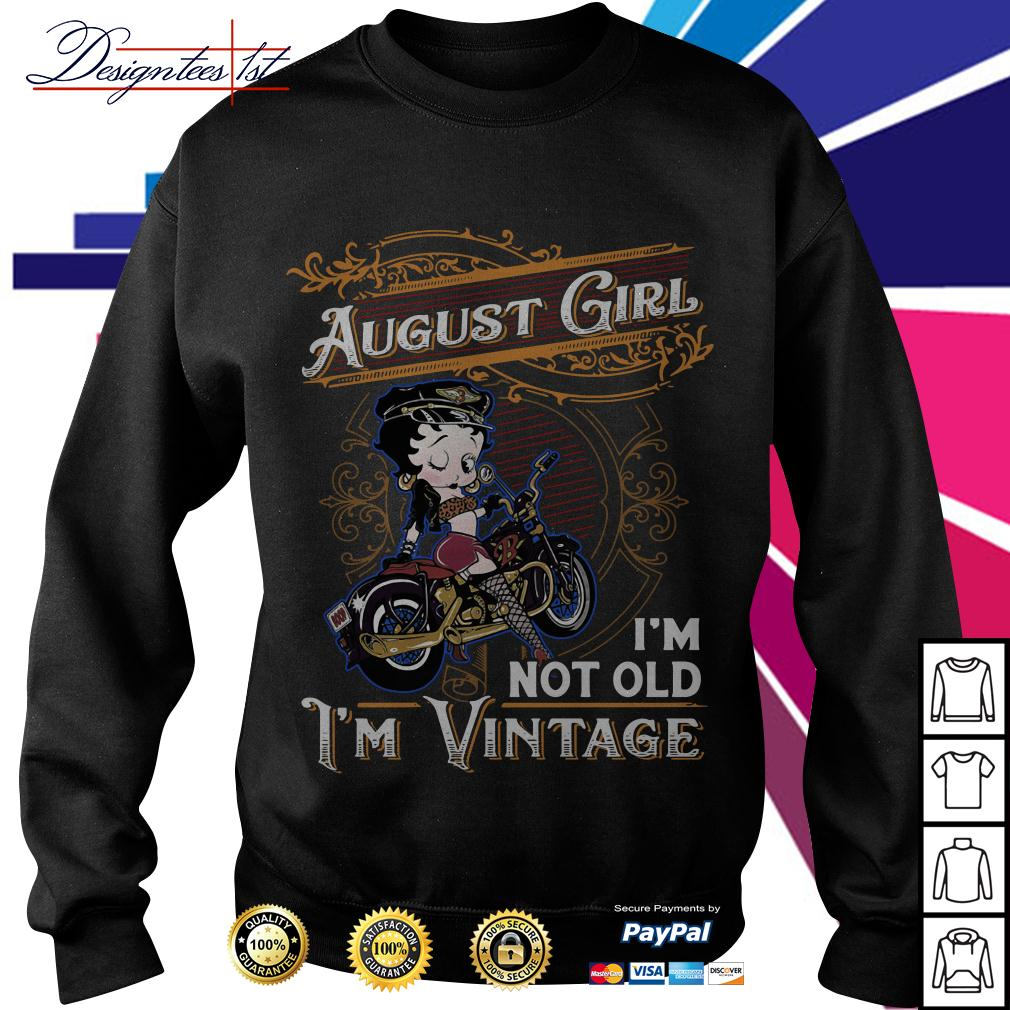 Betty Boop august girl I'm not old I'm vintage Sweater
