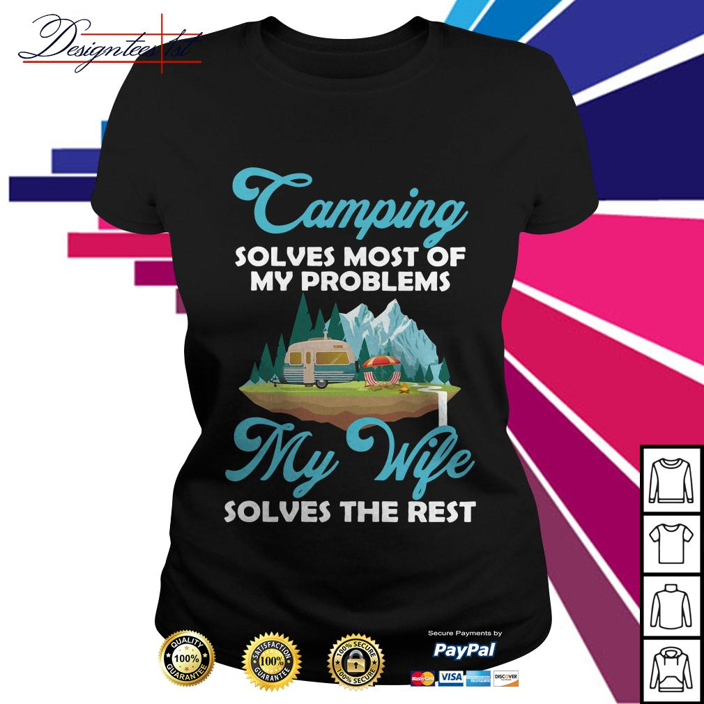 Camping solves most of my problems my wife solves the rest Ladies Tee