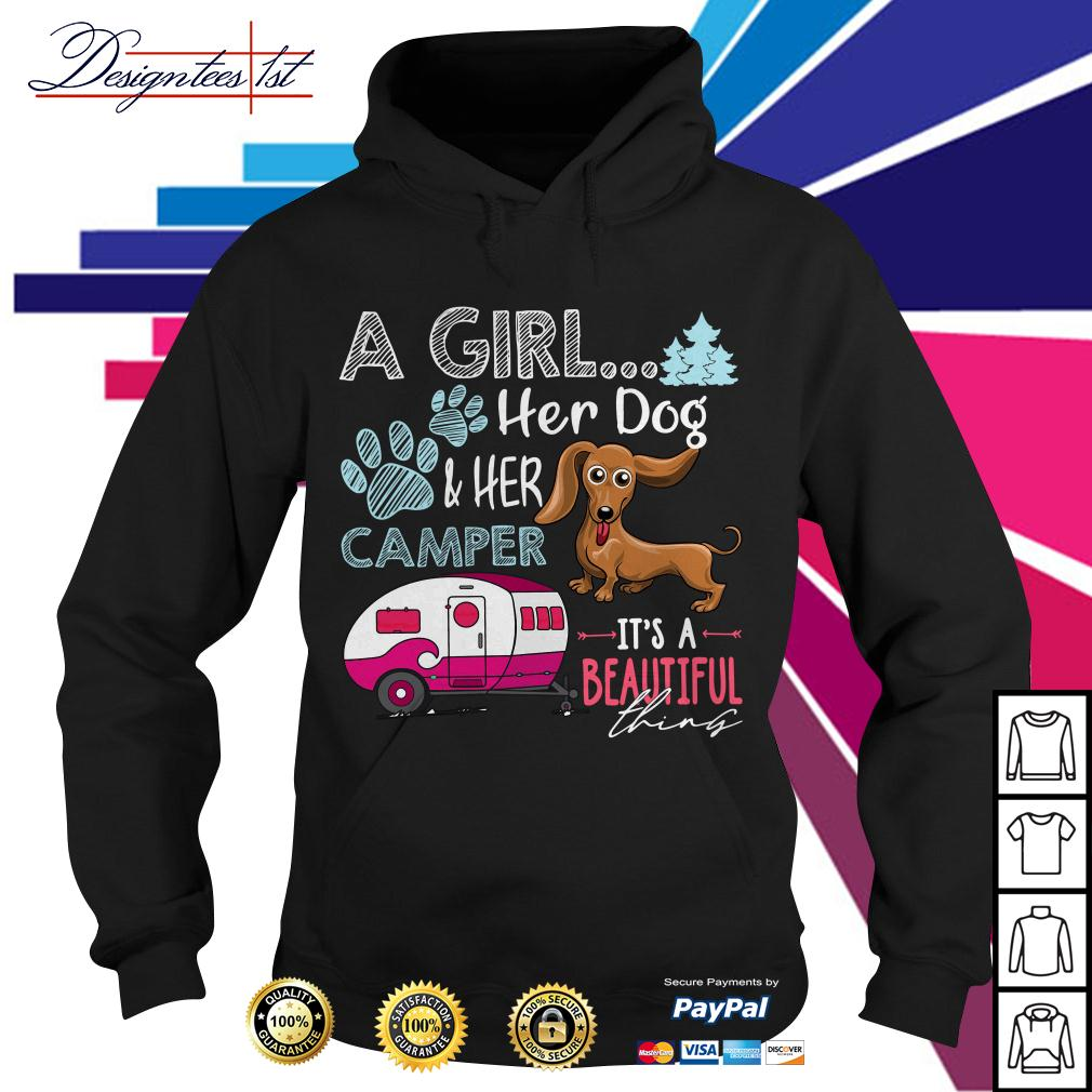 Dachshund a girl her dog and her camper it's a beautiful thing Hoodie