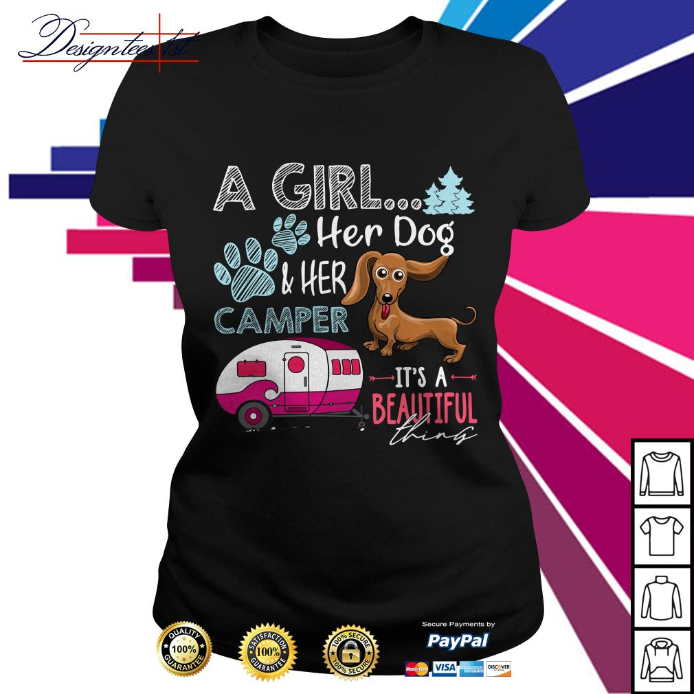 Dachshund a girl her dog and her camper it's a beautiful thing Ladies Tee