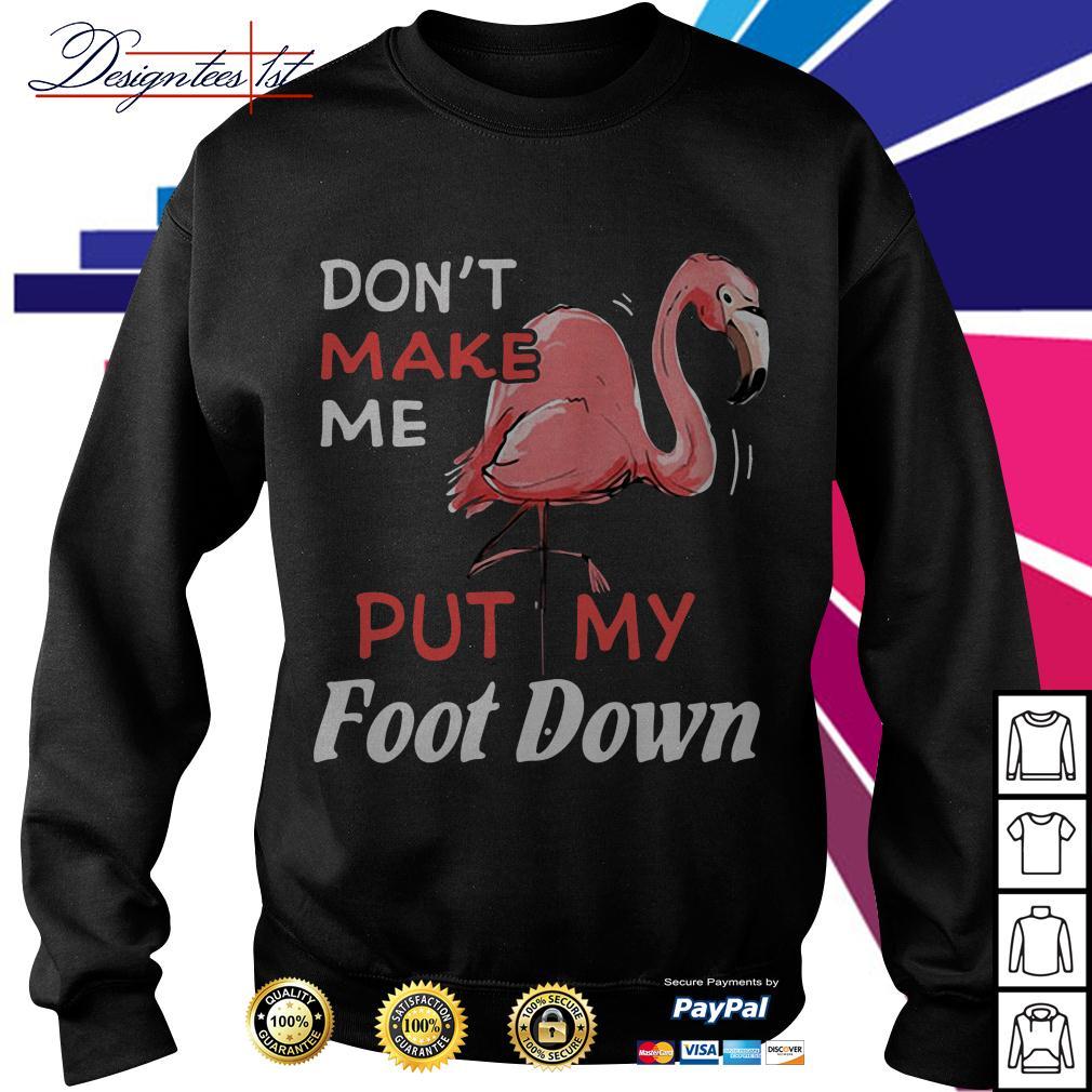Flamingo don't make me put my foot down Sweater