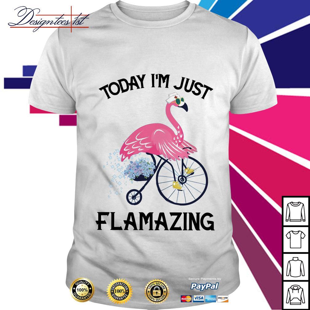 Flamingo nurse today I'm just flamazing shirt