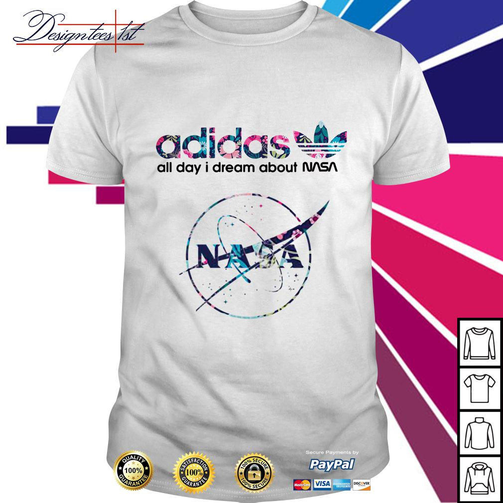 Floral Adidas all day I dream about NASA shirt