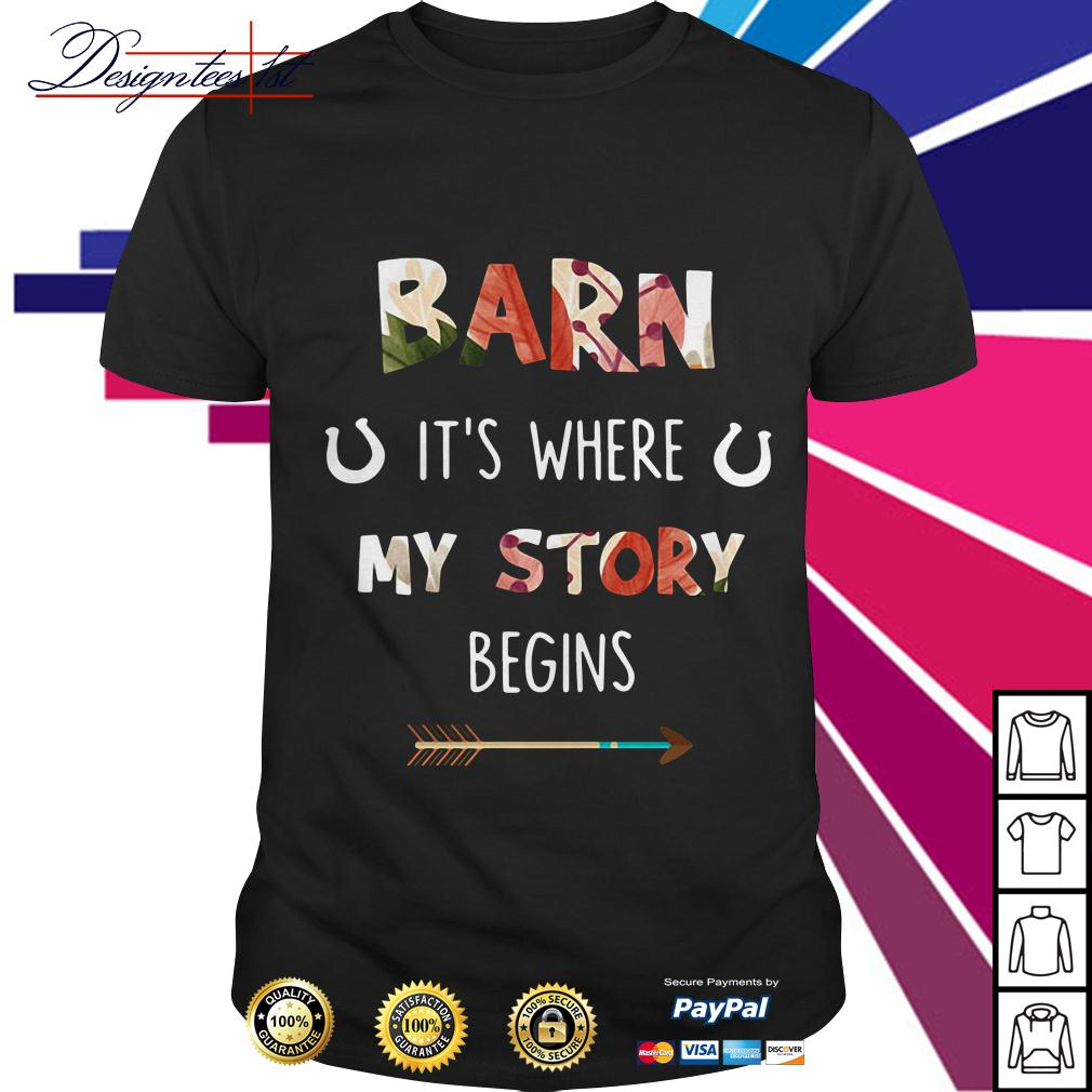 Floral barn it's where my story begins shirt