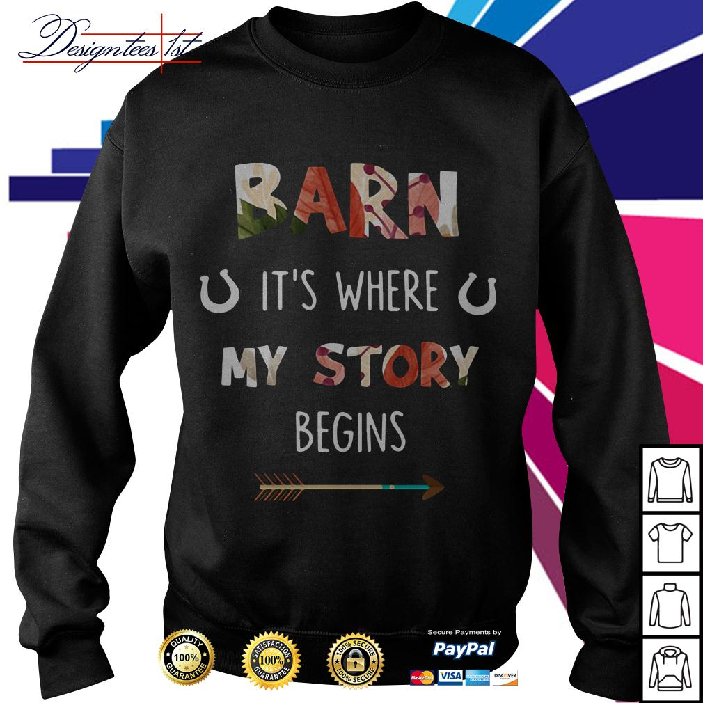 Floral barn it's where my story begins Sweater