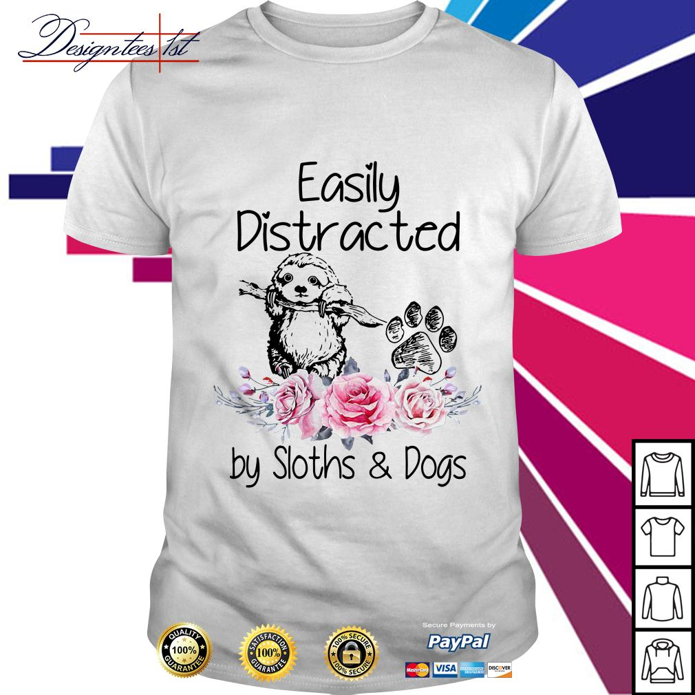 Floral easily distracted by Sloth and Dogs shirt