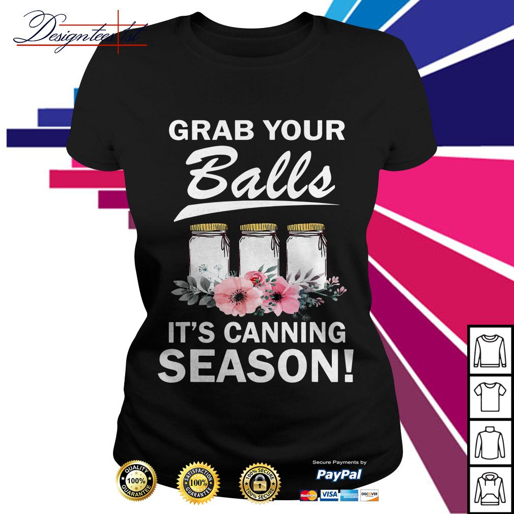 Floral grab your balls it's canning season Ladies Tee