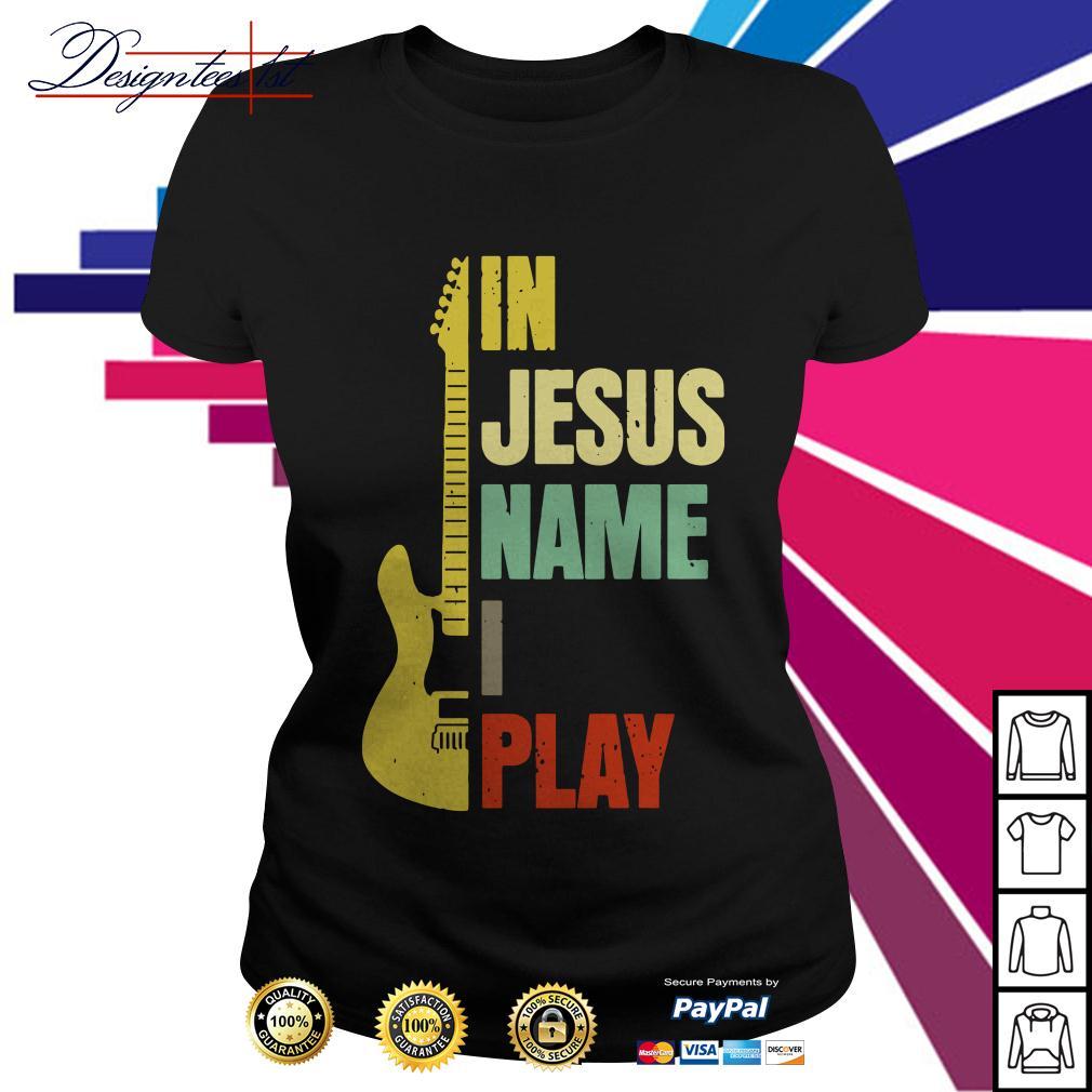 Guitar in Jesus name I play Ladies Tee