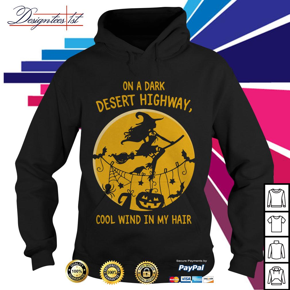 Halloween on a dark desert highway cool wind in my hair Hoodie