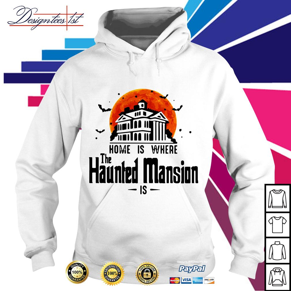 Halloween home is where The Haunted Mansion is Hoodie