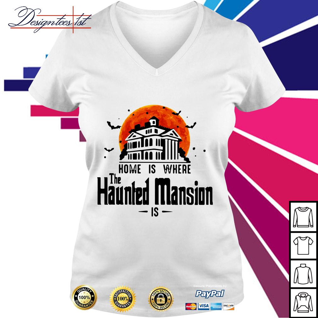 Halloween home is where The Haunted Mansion is V-neck T-shirt