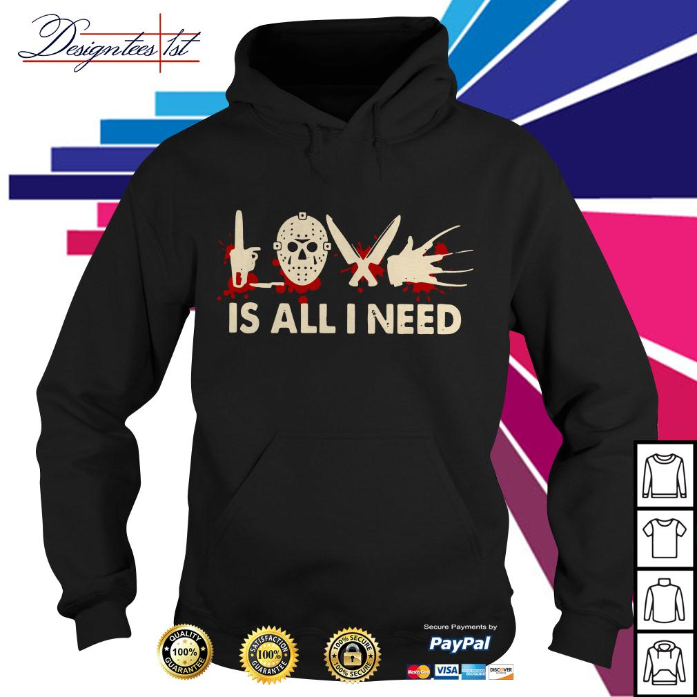 Halloween Horror love is all I need Hoodie