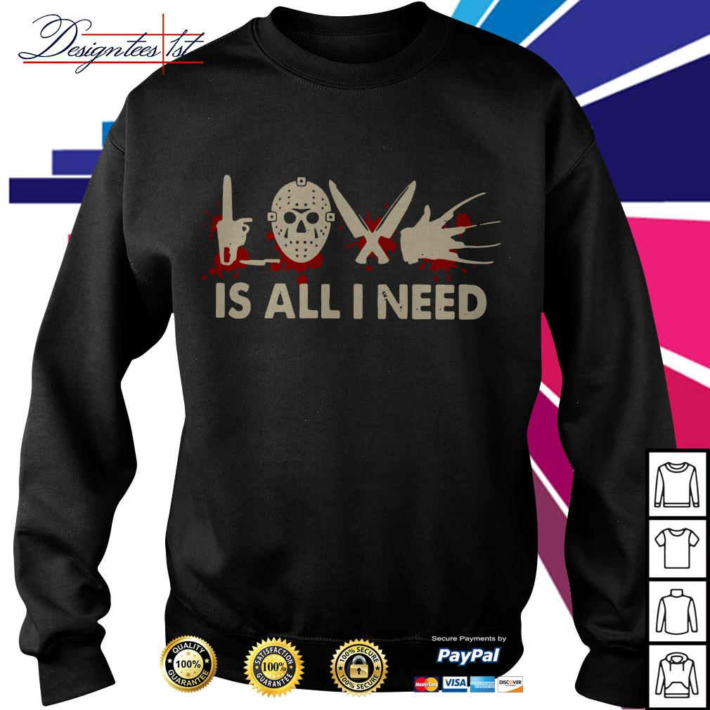 Halloween Horror love is all I need Sweater