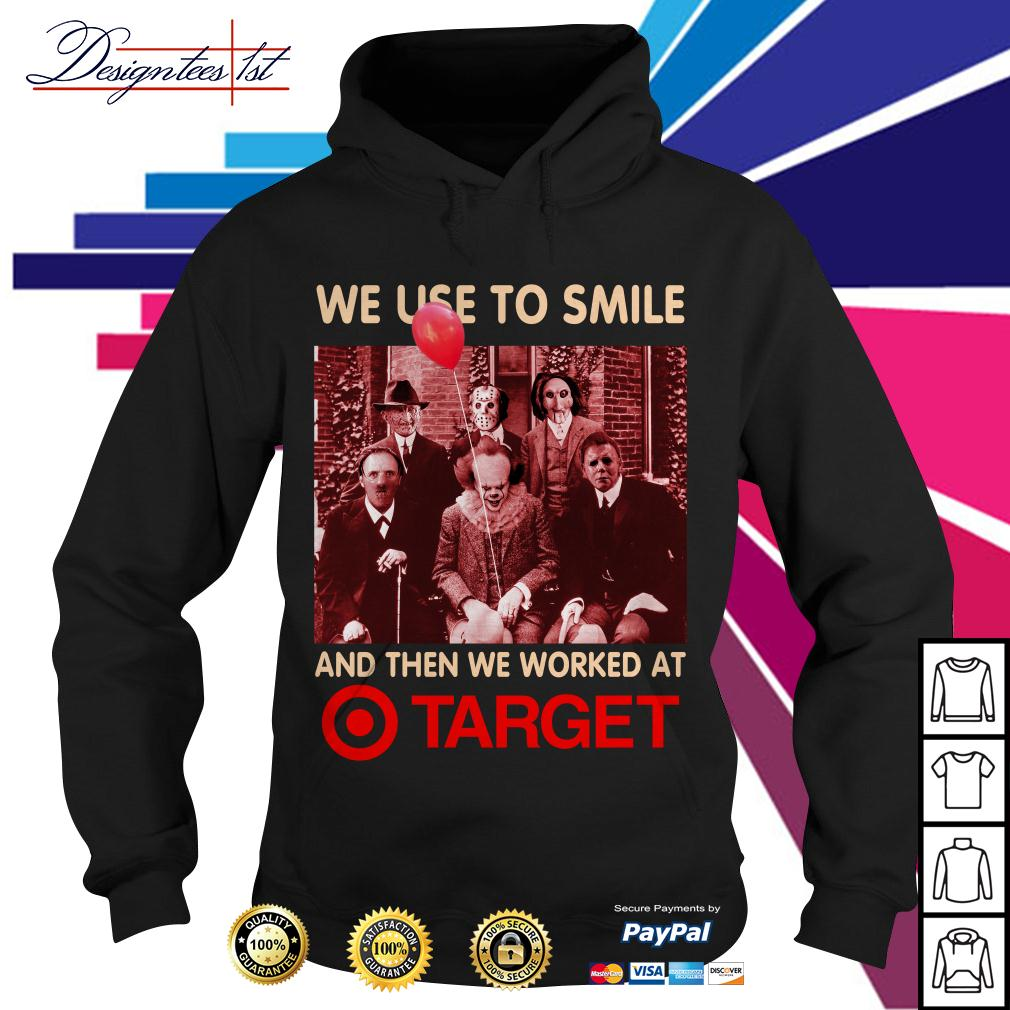 Horror we use to smile and then we worked at Target Hoodie