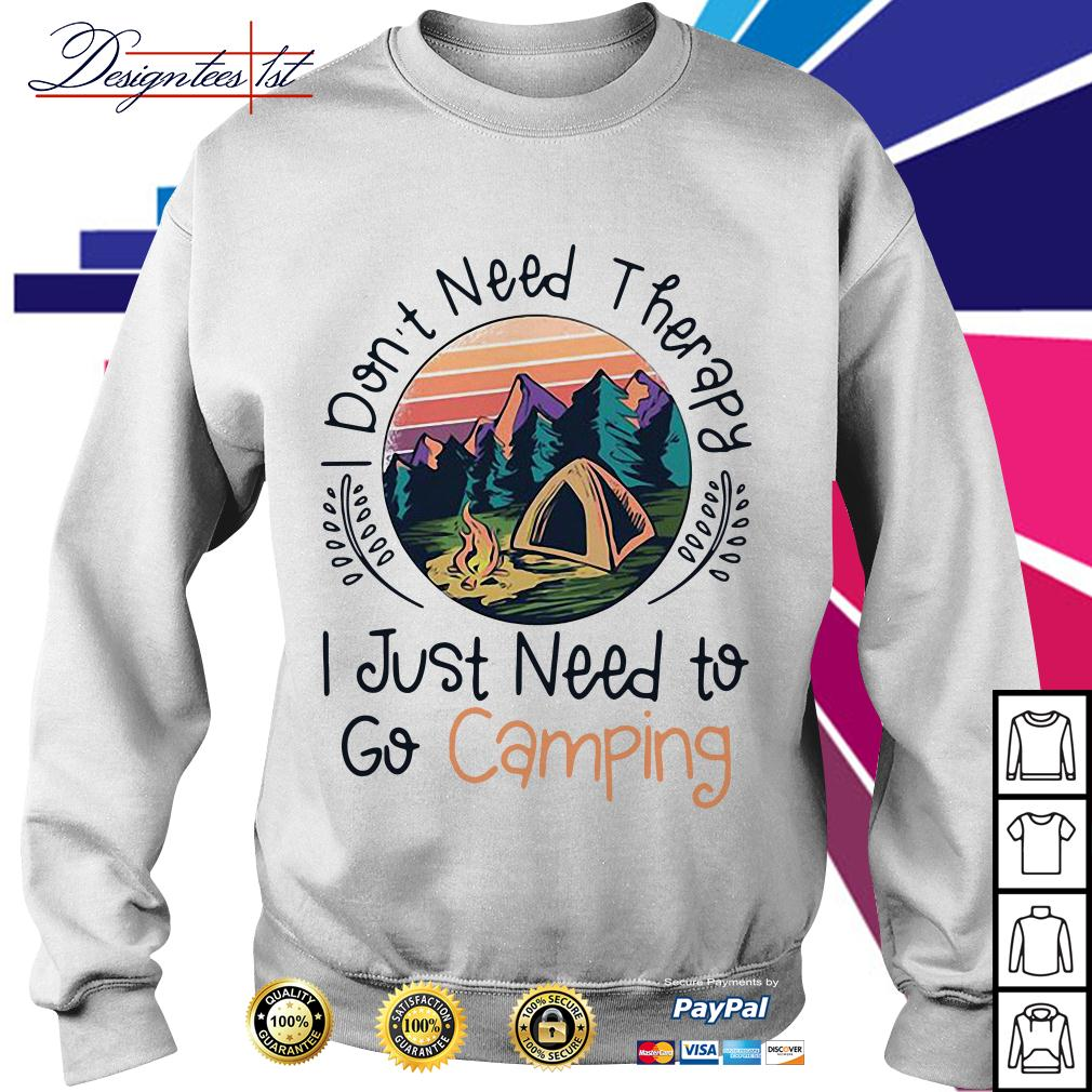 I don't need therapy I just need to go camping Sweater