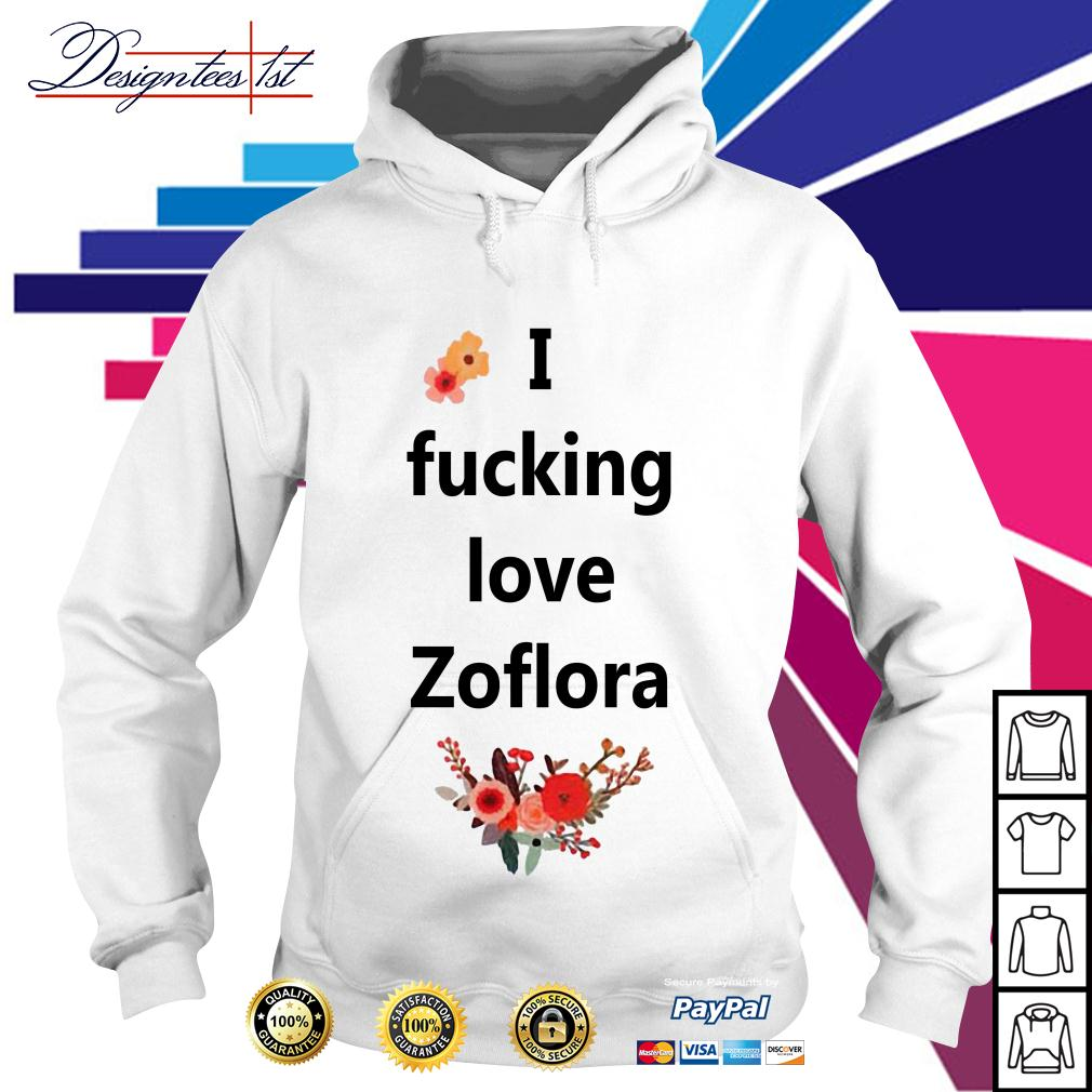 I fucking love Zoflora Hoodie