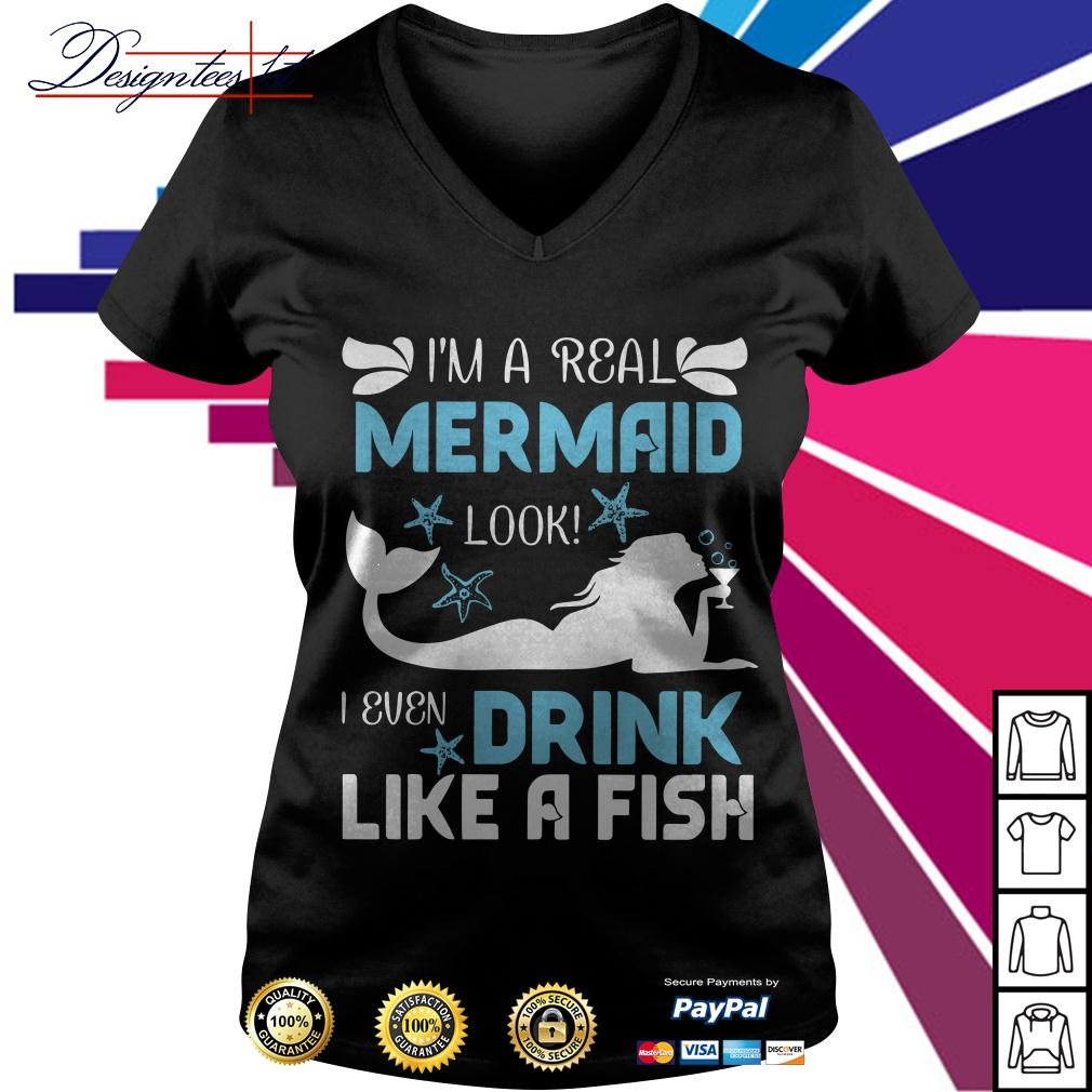 I'm a real mermaid look I even drink like a fish V-neck T-shirt