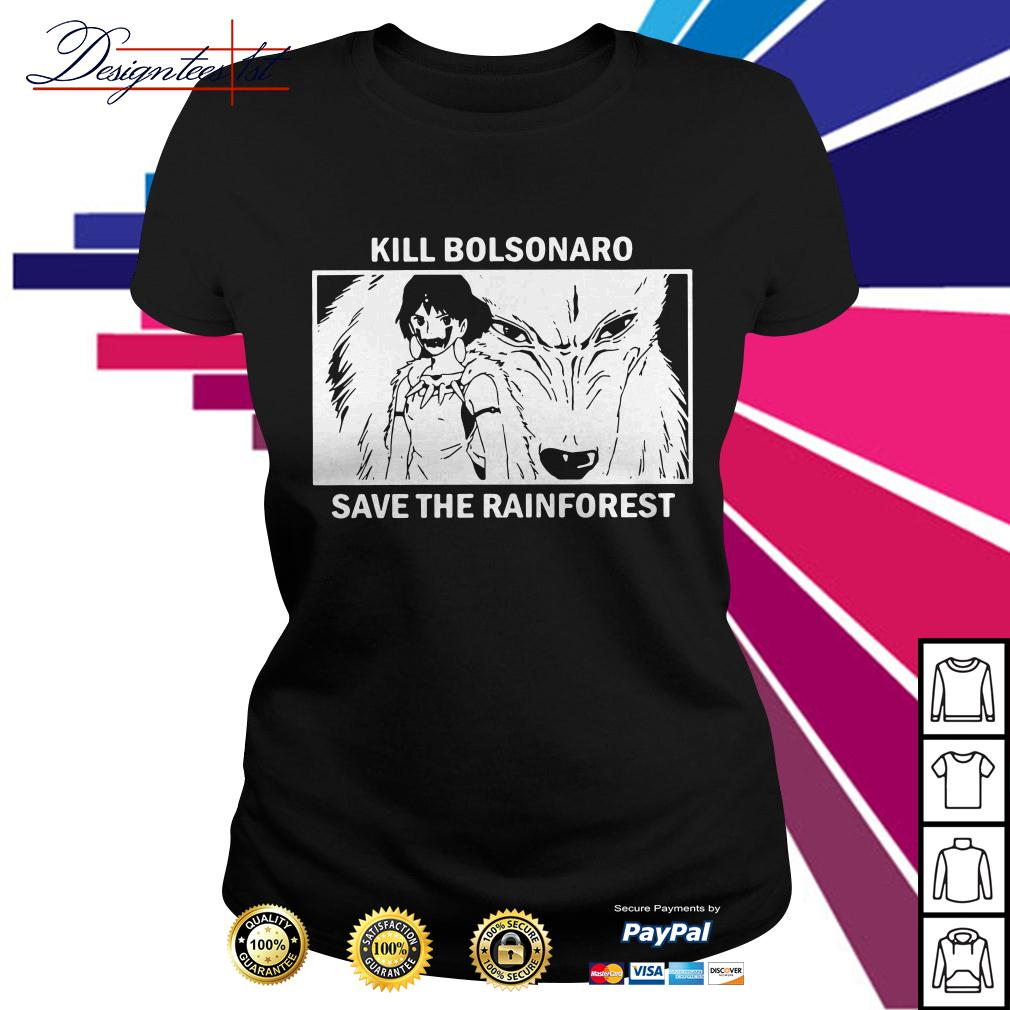 Kill bolsonaro save the rainforest Ladies Tee