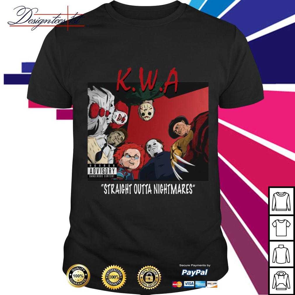 KWA straight outta nightmares horror advisory dangerous shirt