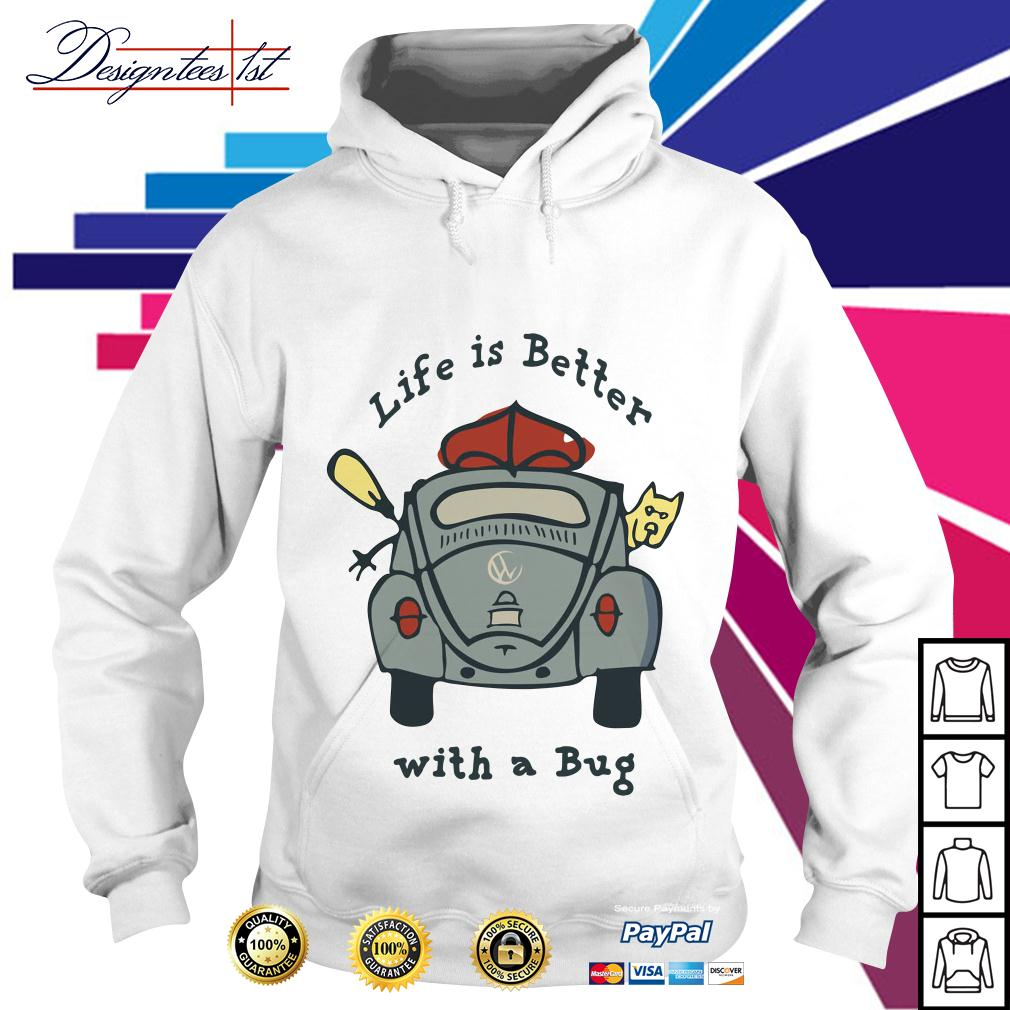 Life is better with a Bug Volkswagen Hoodie