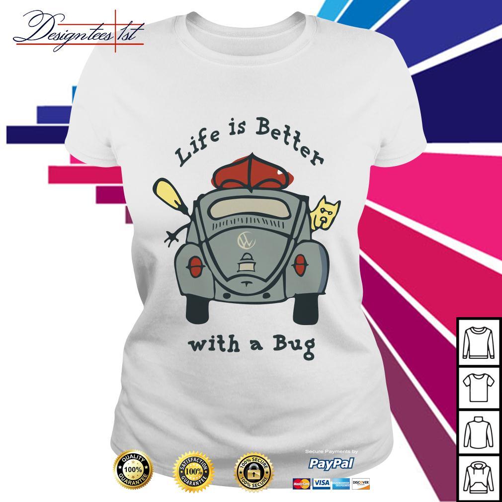 Life is better with a Bug Volkswagen Ladies Tee