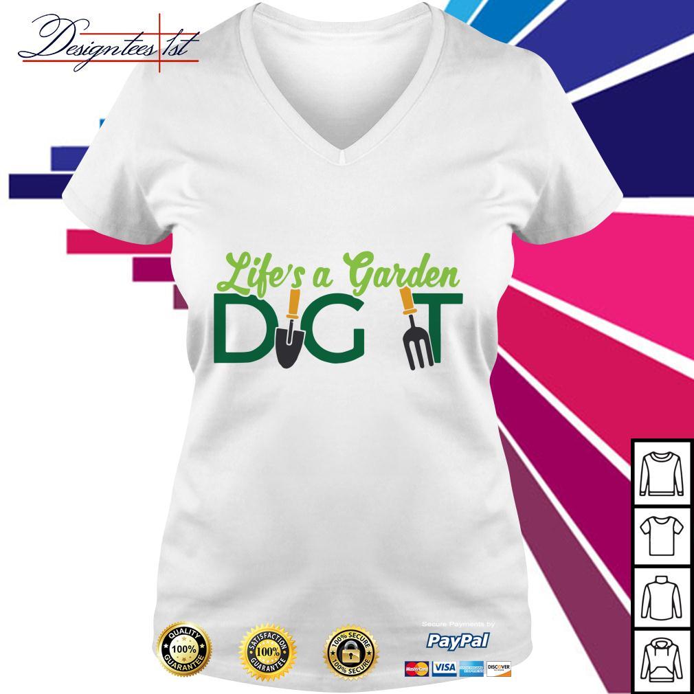 Life's a garden dig it V-neck T-shirt
