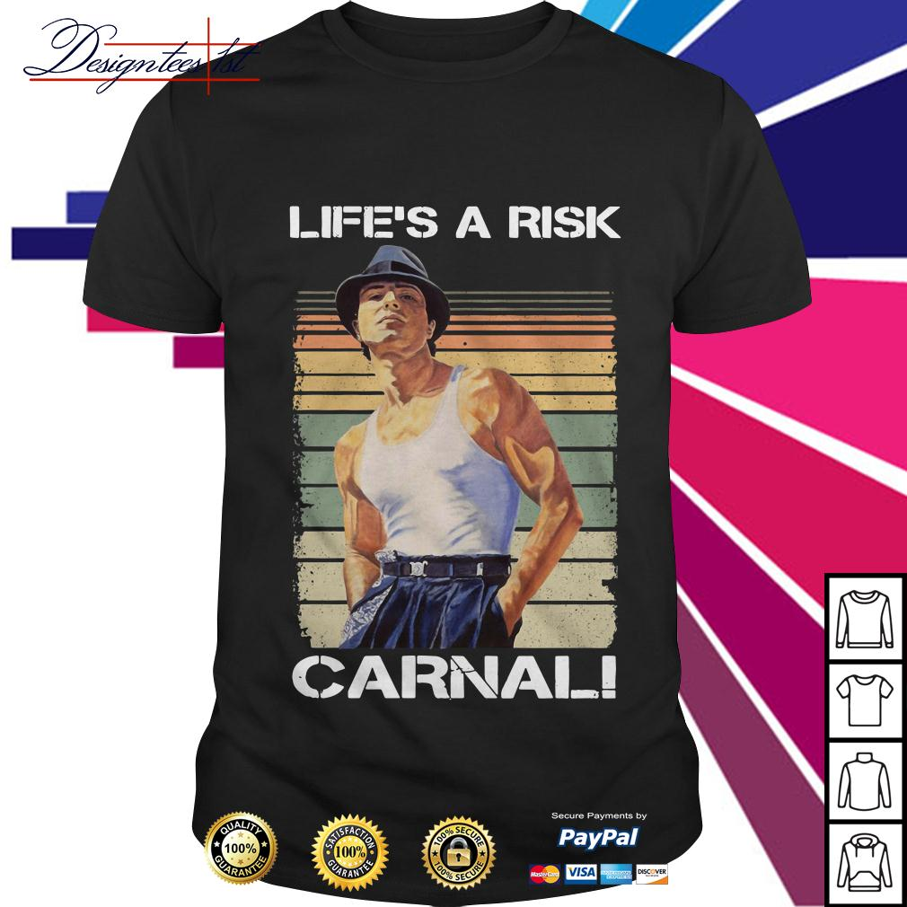 Life's a Risk Carnal awesome Paco blood in blood out vintage shirt