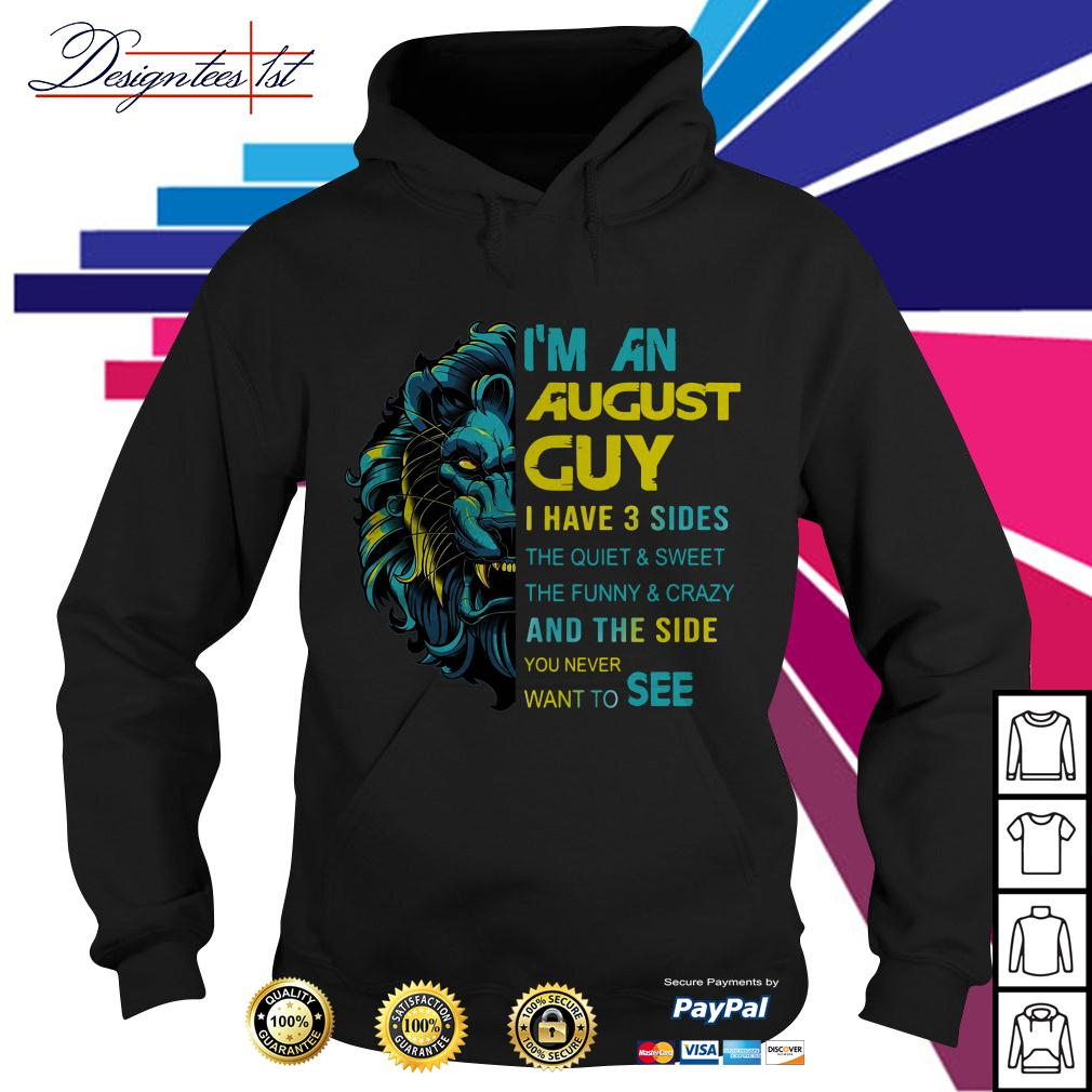 Lion I'm an August guy I have 3 side the quiet and sweet the funny Hoodie